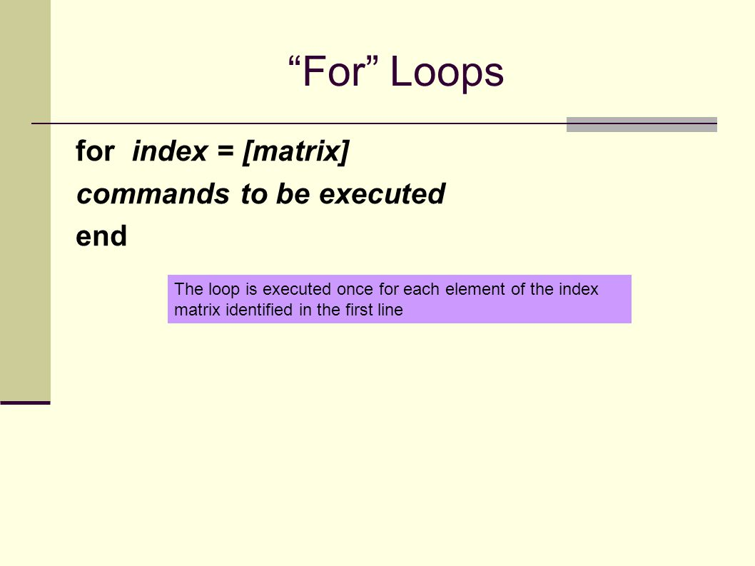 For Loops for index = [matrix] commands to be executed end